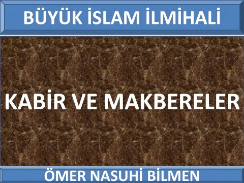 KABİR VE MAKBERELER